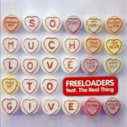So Much Love to Give - Freeloaders feat The Real Thing